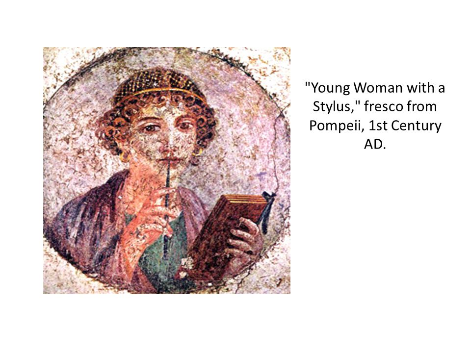 Young Woman with a Stylus, fresco from Pompeii, 1st Century AD.
