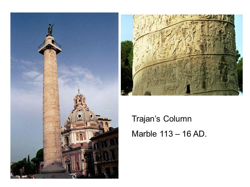 Trajan's Column Marble 113 – 16 AD.