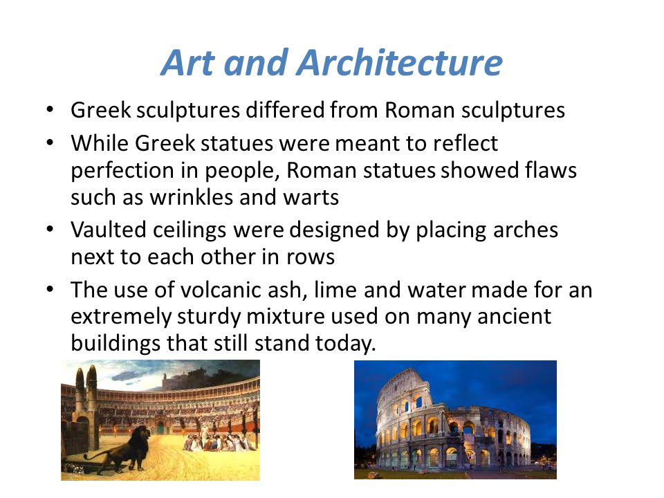 Art and Architecture Greek sculptures differed from Roman sculptures