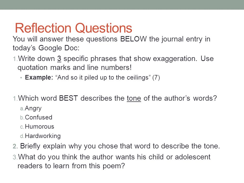 Reflection Questions You will answer these questions BELOW the journal entry in today's Google Doc:
