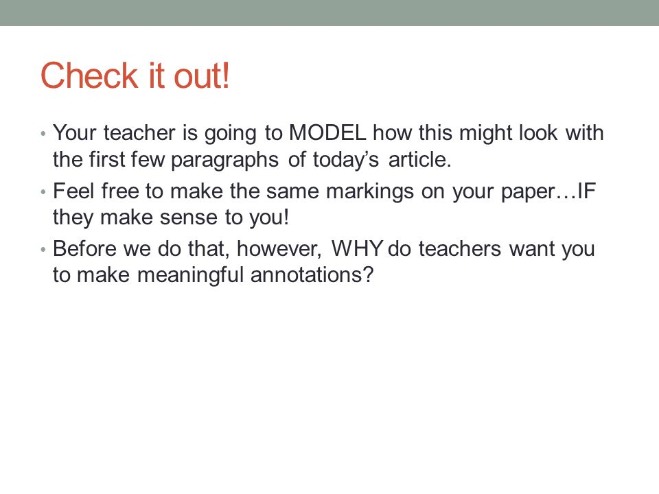 Check it out! Your teacher is going to MODEL how this might look with the first few paragraphs of today's article.