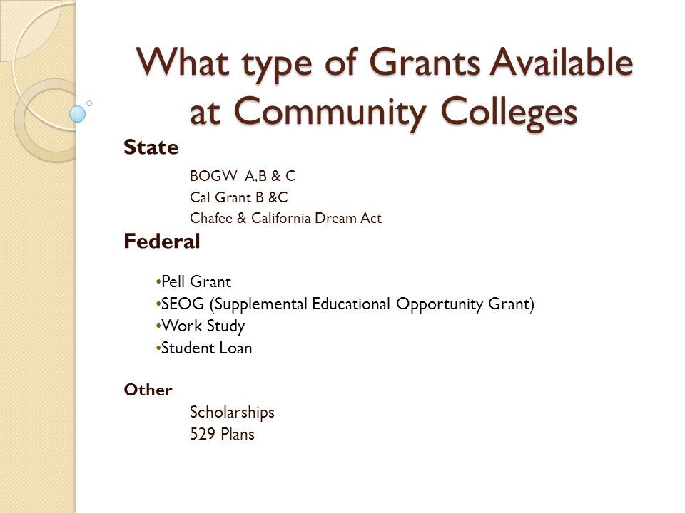What type of Grants Available at Community Colleges
