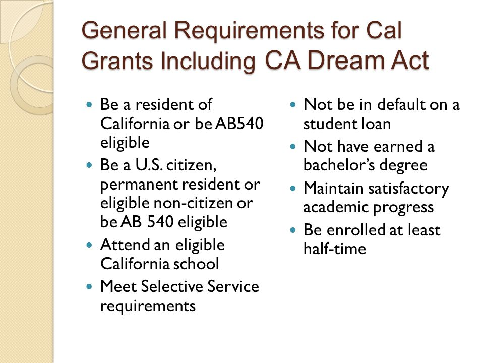 General Requirements for Cal Grants Including CA Dream Act
