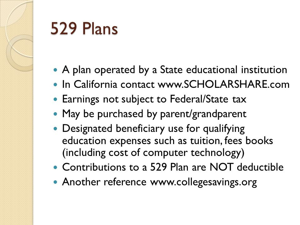 529 Plans A plan operated by a State educational institution