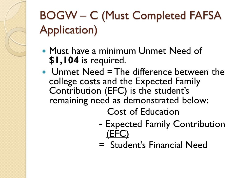 BOGW – C (Must Completed FAFSA Application)
