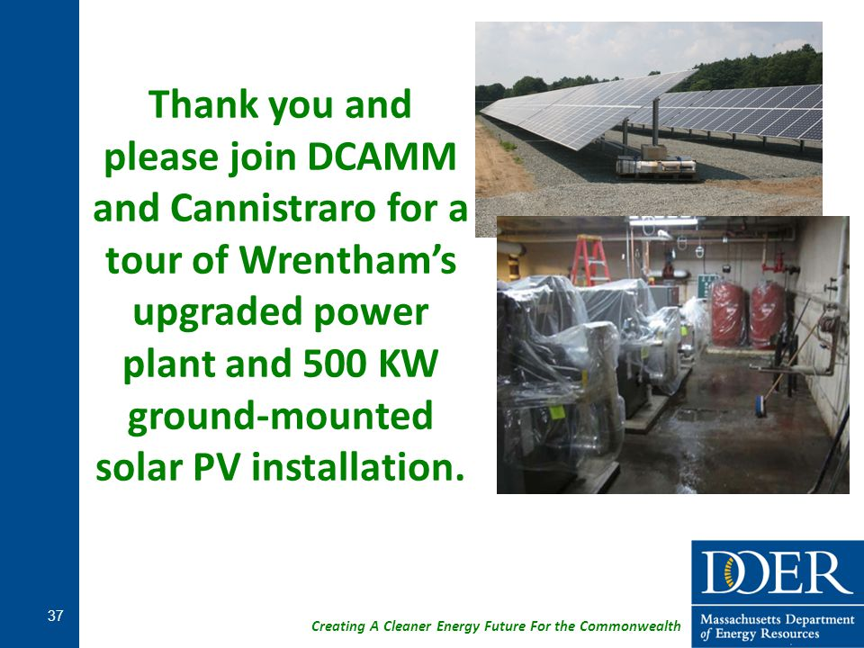 Thank you and please join DCAMM and Cannistraro for a tour of Wrentham's upgraded power plant and 500 KW ground-mounted solar PV installation.