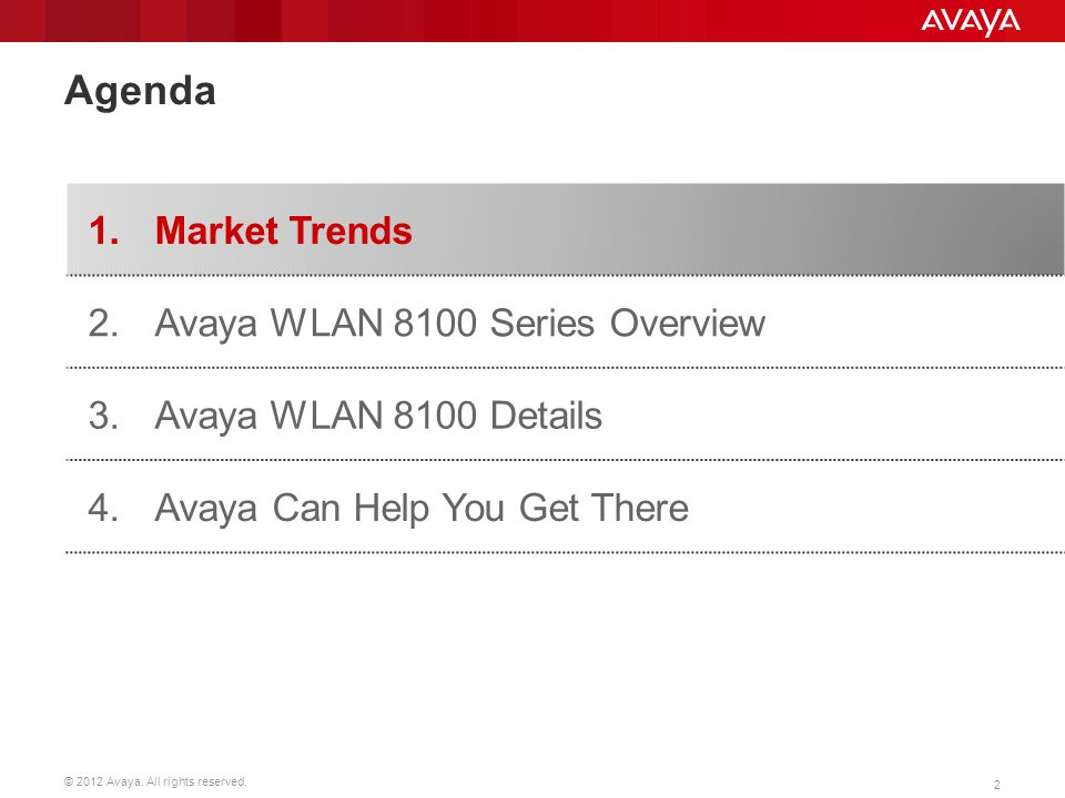 Agenda 1. Market Trends 2. Avaya WLAN 8100 Series Overview