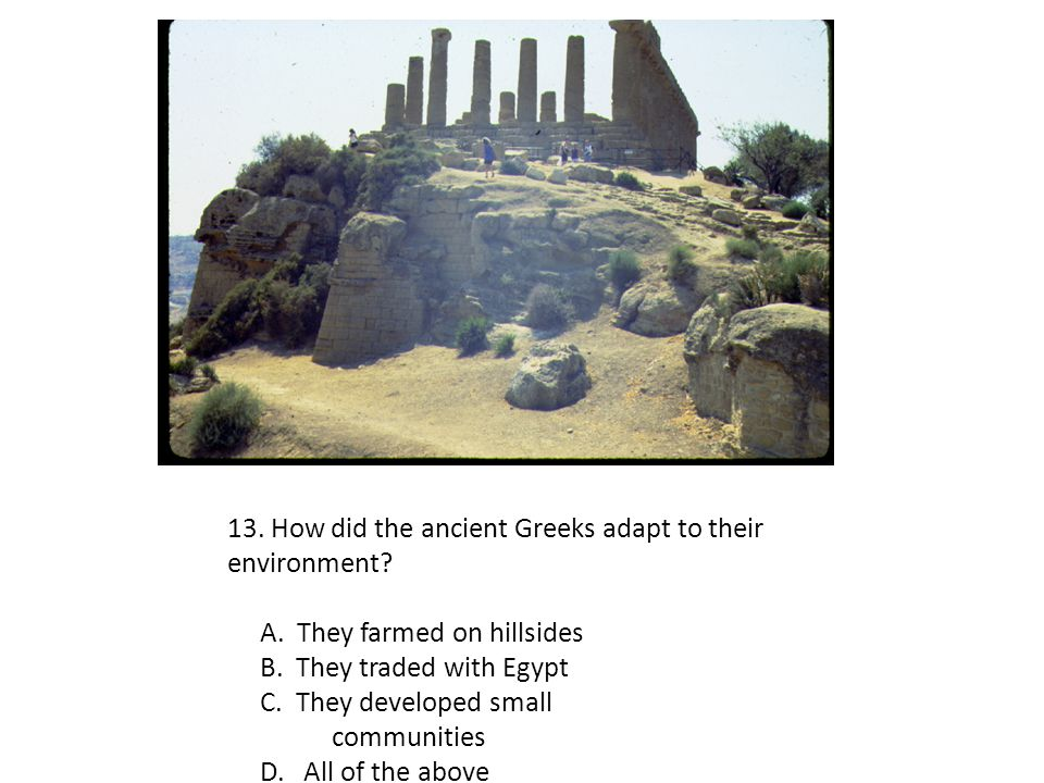 13. How did the ancient Greeks adapt to their environment