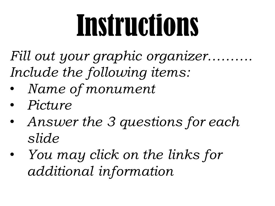 Instructions Fill out your graphic organizer……….