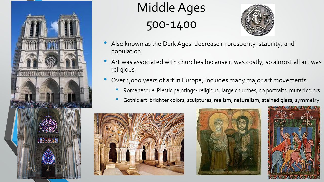 Middle Ages 500-1400 Also known as the Dark Ages: decrease in prosperity, stability, and population.
