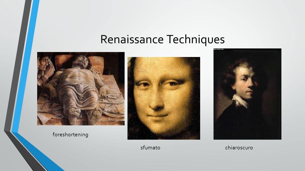 Renaissance Techniques