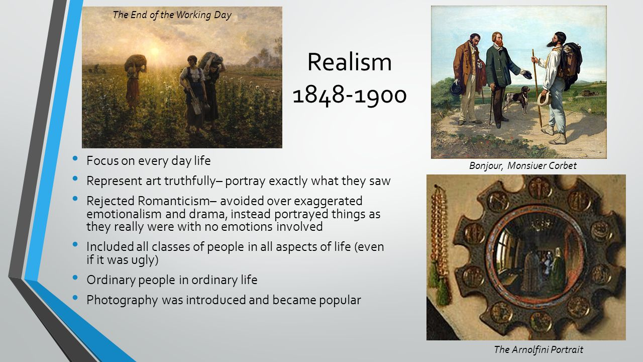 Realism 1848-1900 Focus on every day life