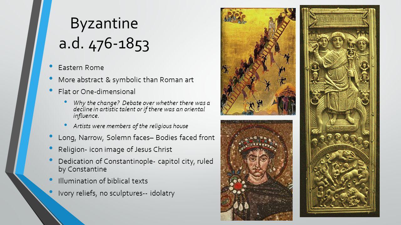 Byzantine a.d. 476-1853 Eastern Rome