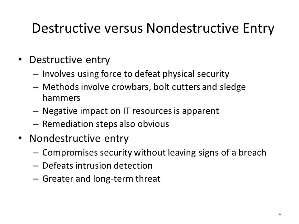 Destructive versus Nondestructive Entry