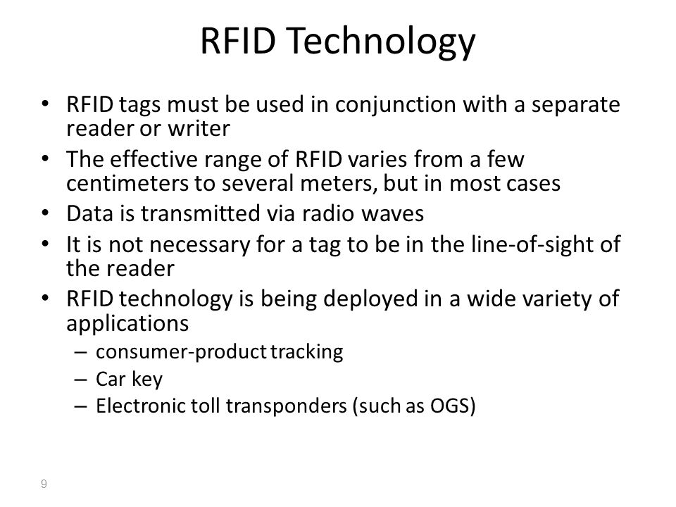 RFID Technology RFID tags must be used in conjunction with a separate reader or writer.