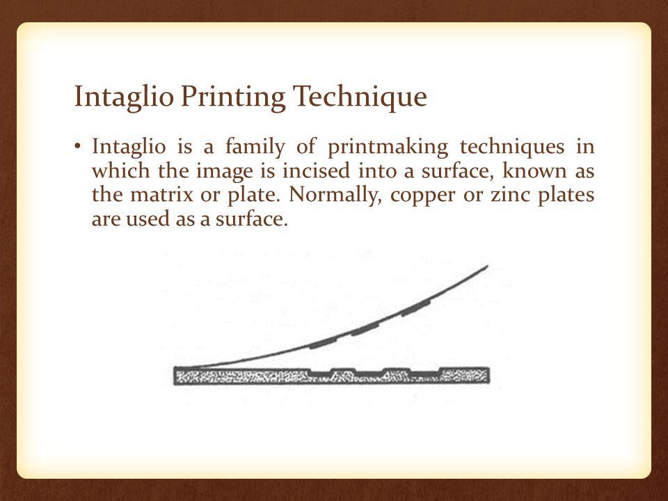 Intaglio Printing Technique