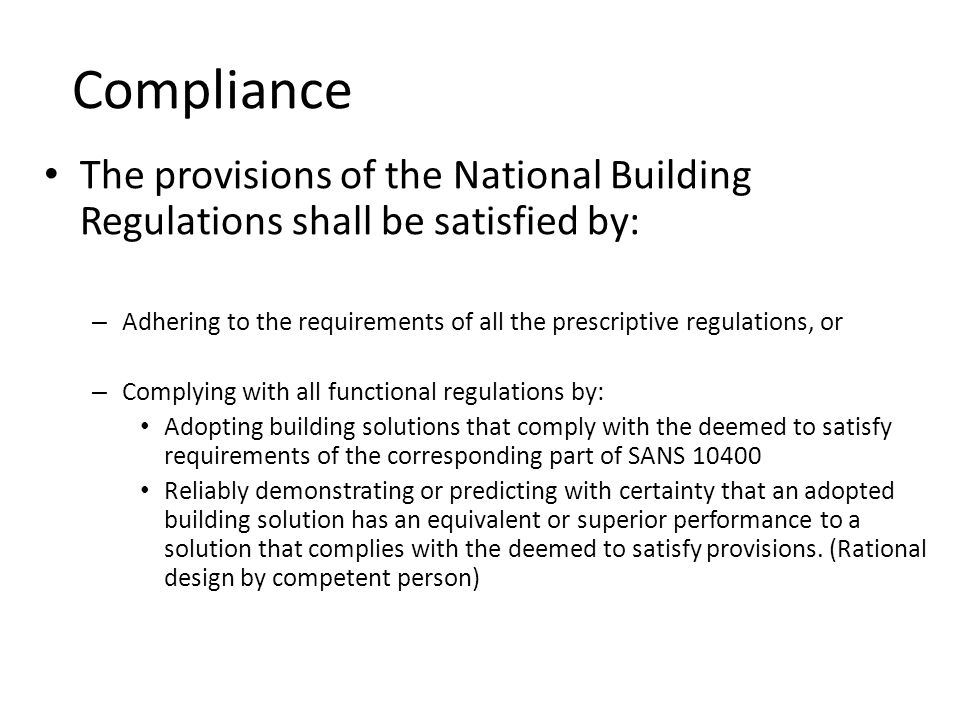 Compliance The provisions of the National Building Regulations shall be satisfied by: