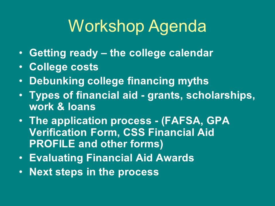 Workshop Agenda Getting ready – the college calendar College costs