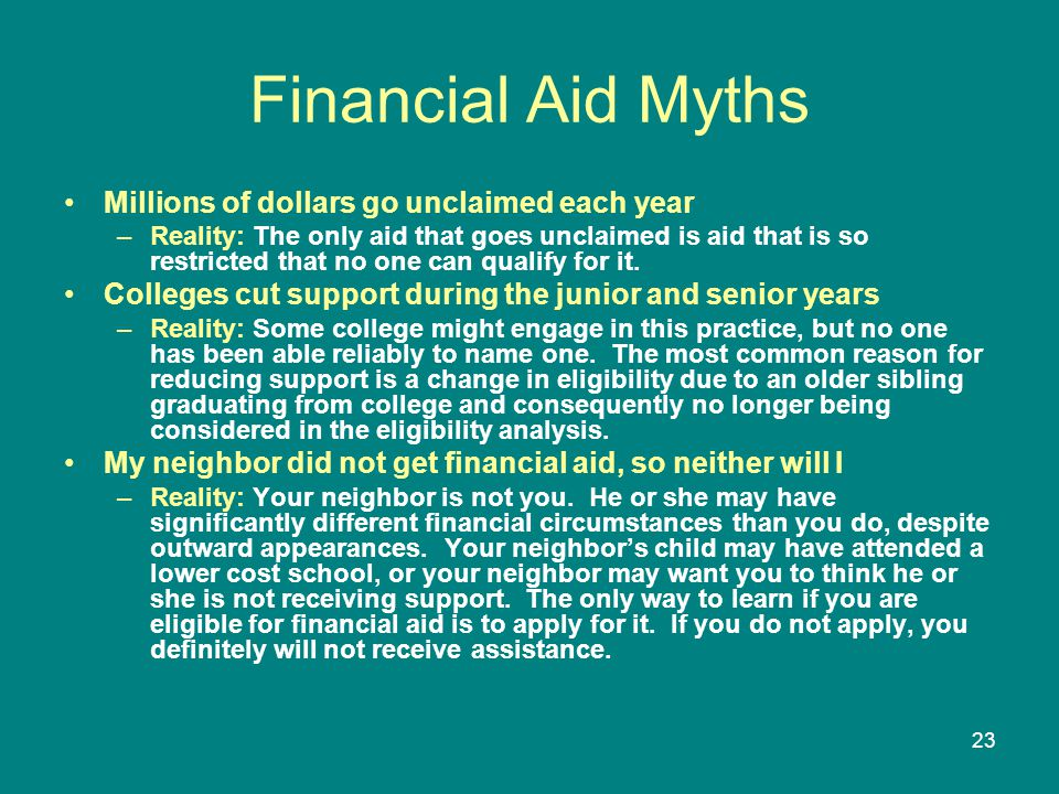 Financial Aid Myths Millions of dollars go unclaimed each year