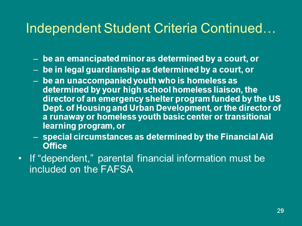 Independent Student Criteria Continued…