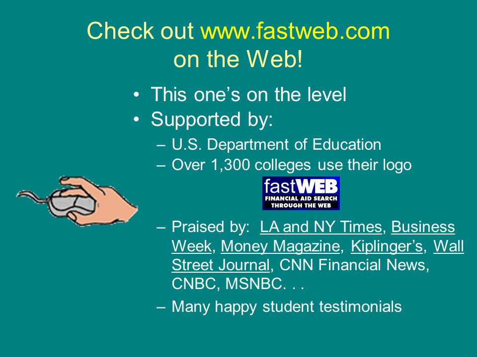 Check out www.fastweb.com on the Web!