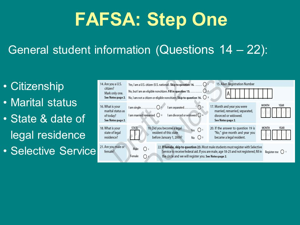 FAFSA: Step One General student information (Questions 14 – 22):