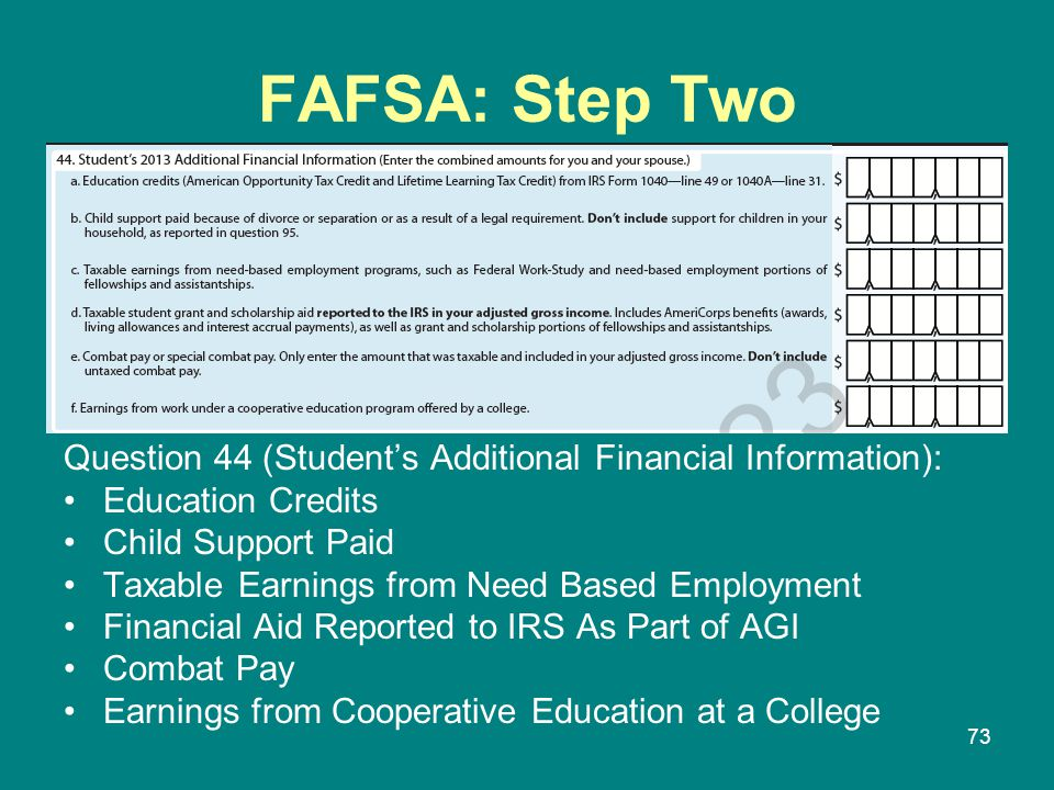 FAFSA: Step Two Question 44 (Student's Additional Financial Information): Education Credits. Child Support Paid.