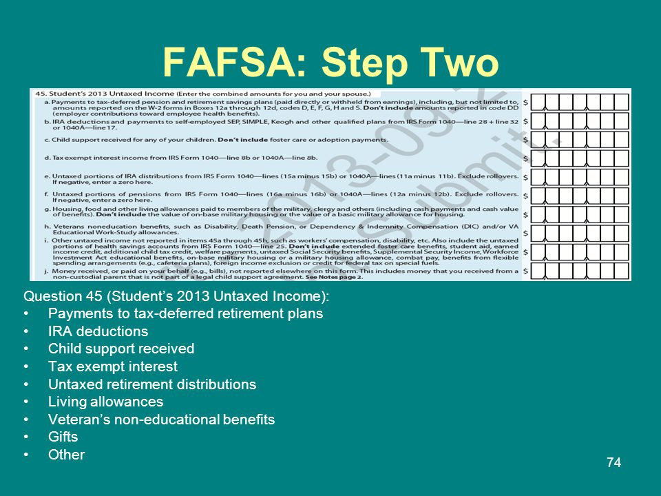 FAFSA: Step Two Question 45 (Student's 2013 Untaxed Income):