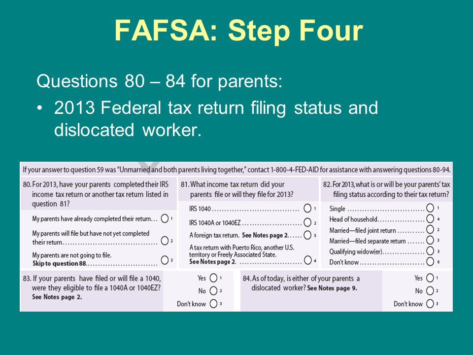 FAFSA: Step Four Questions 80 – 84 for parents:
