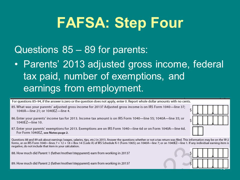 FAFSA: Step Four Questions 85 – 89 for parents: