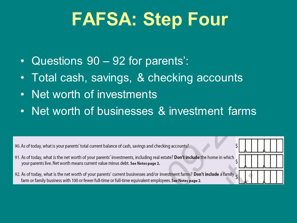 FAFSA: Step Four Questions 90 – 92 for parents':