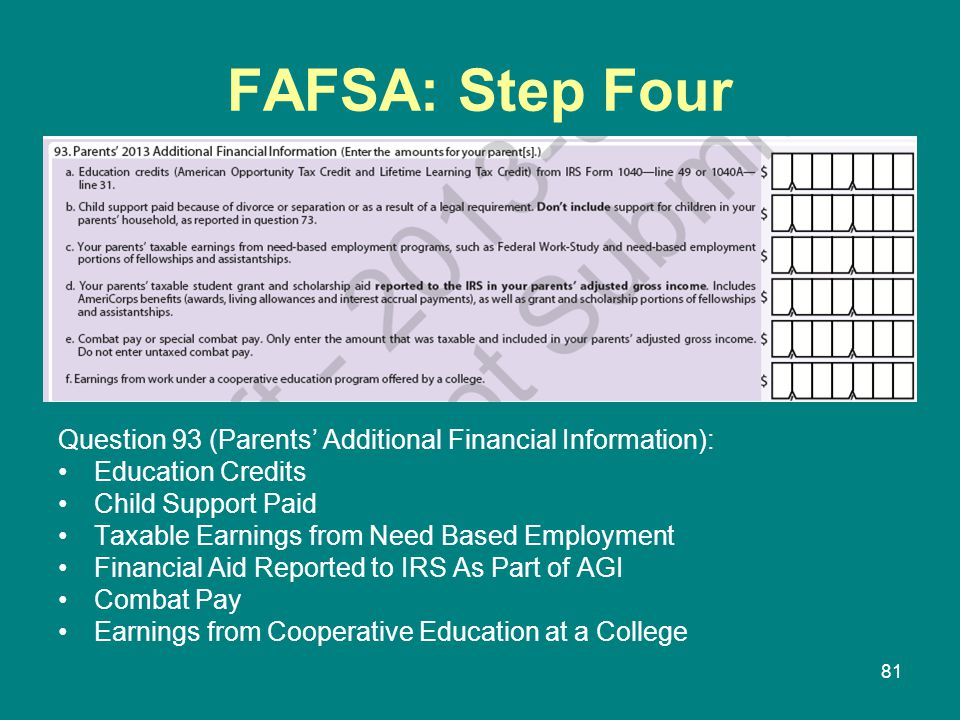 FAFSA: Step Four Question 93 (Parents' Additional Financial Information): Education Credits. Child Support Paid.