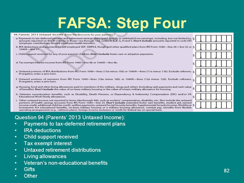 FAFSA: Step Four Question 94 (Parents' 2013 Untaxed Income):