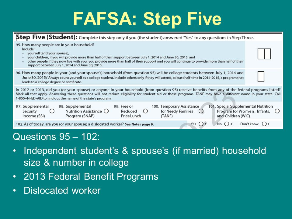 FAFSA: Step Five Questions 95 – 102: