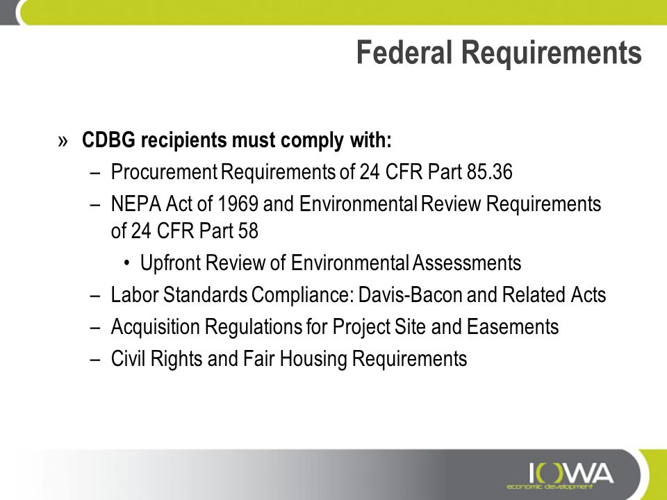 Federal Requirements CDBG recipients must comply with:
