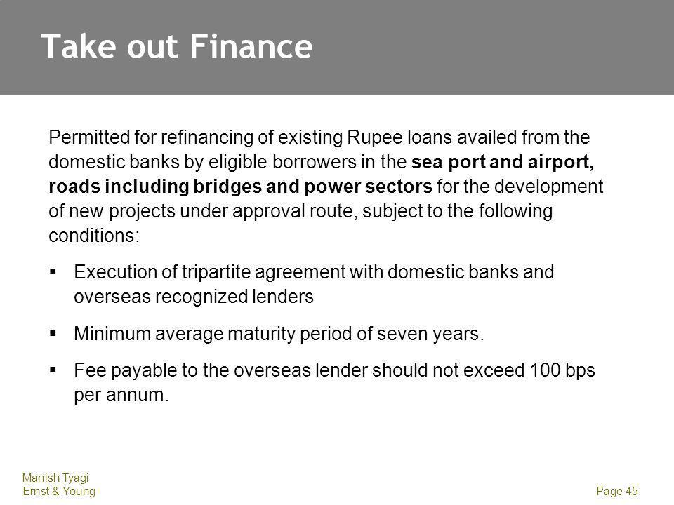 Take out Finance Fee payable to the overseas lender should not exceed 100 bps per annum.