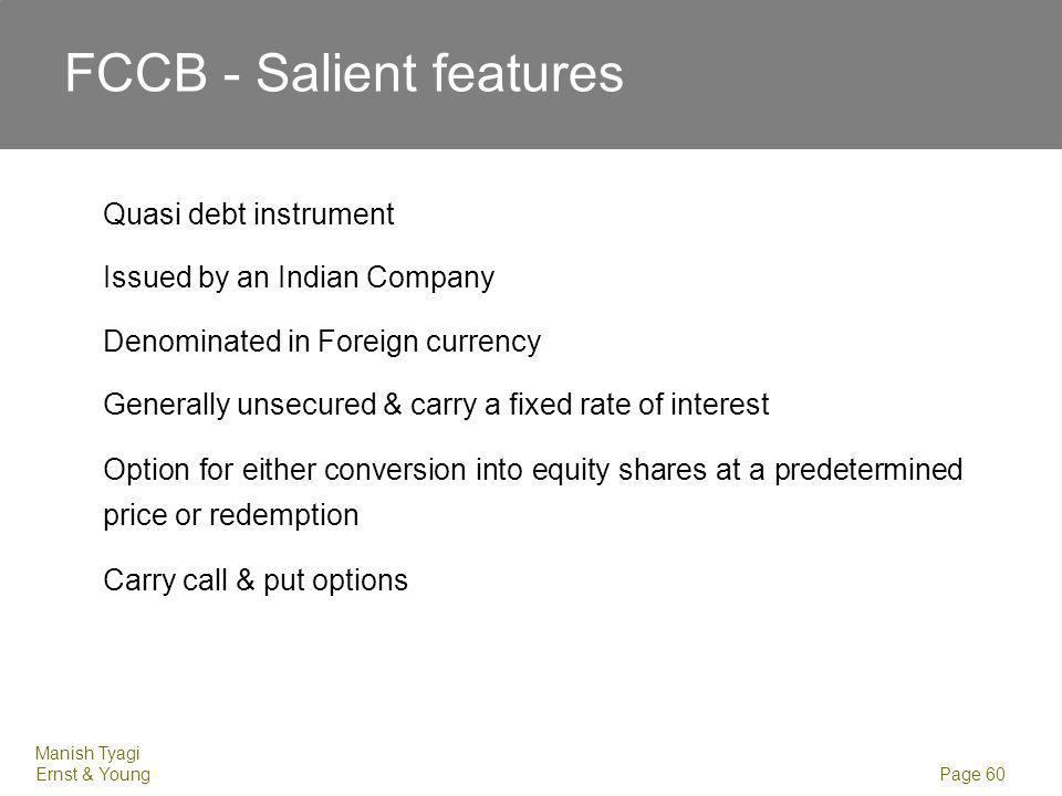 Why FCCBs Date. Safety of guaranteed interest payments (if involved) for Bond holder.