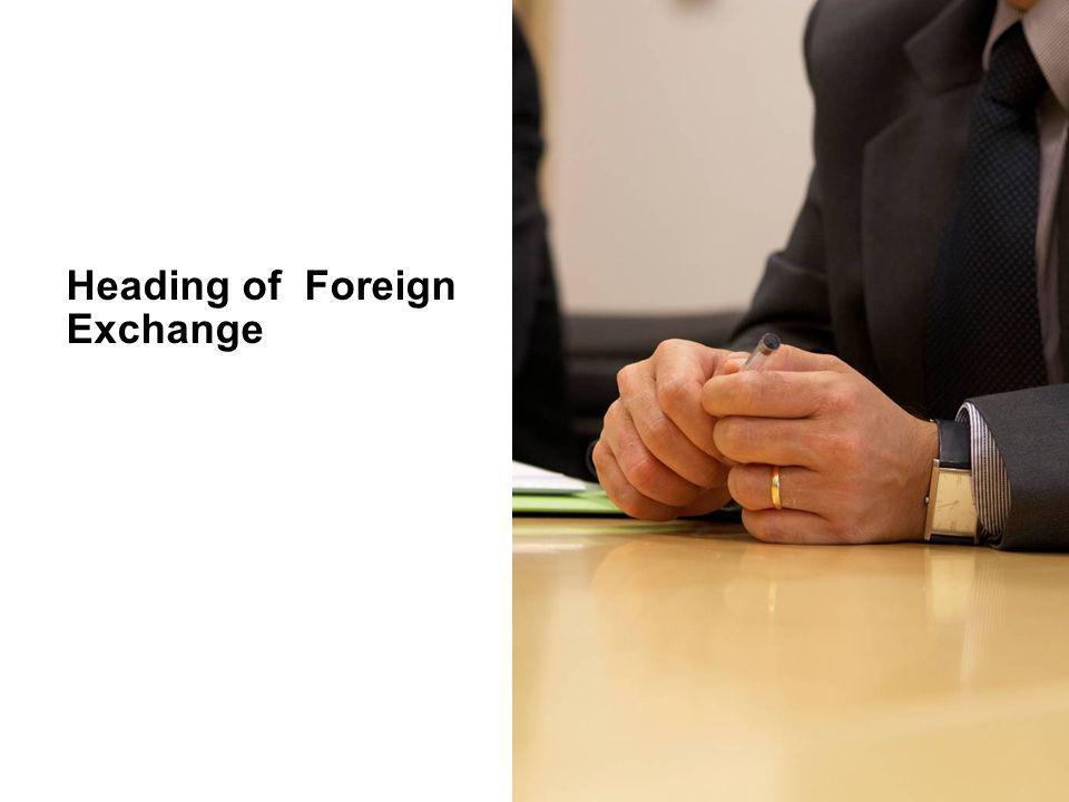 Regulatory Framework Foreign Exchange Management (Foreign Exchange Derivative (Contracts) Regulations, 2000.