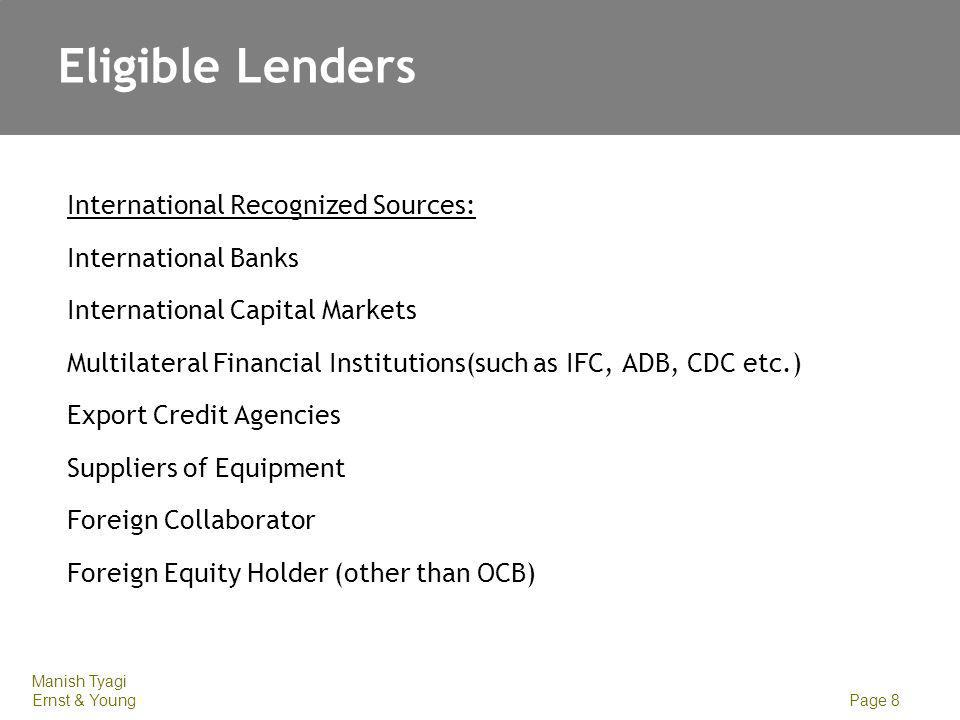 Eligible Lenders Foreign Equity Holder require minimum paid up equity in the borrower company: ECB upto 5 Million – 25% held directly by the Lender.