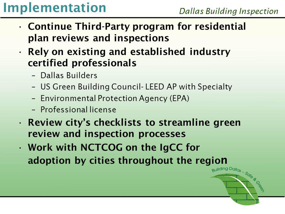 Implementation Continue Third-Party program for residential plan reviews and inspections.