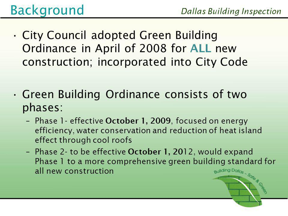 Background City Council adopted Green Building Ordinance in April of 2008 for ALL new construction; incorporated into City Code.