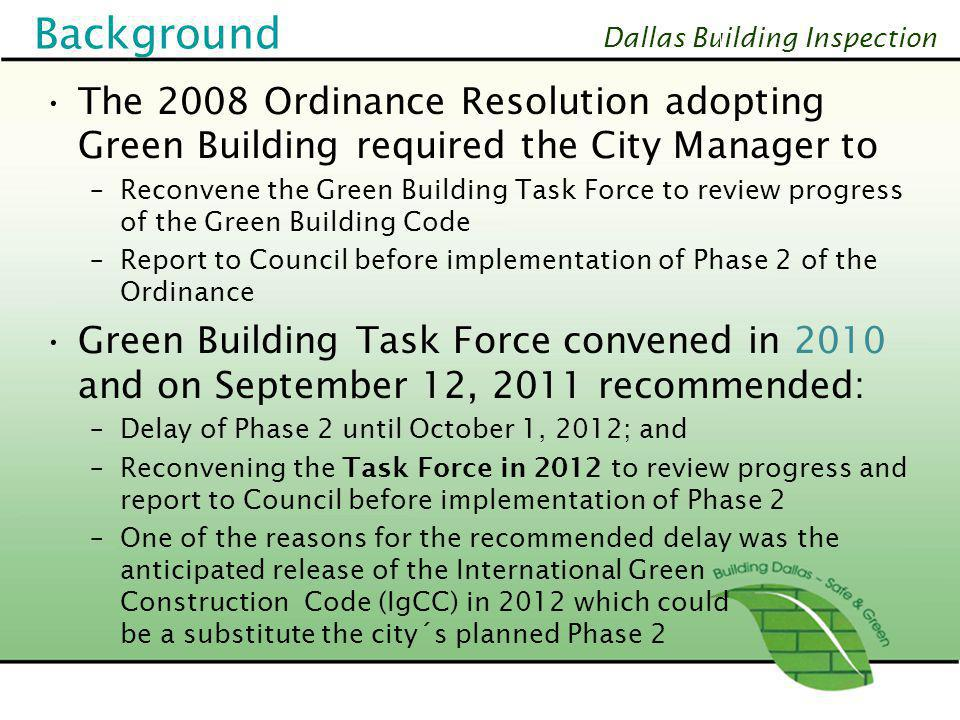 Background The 2008 Ordinance Resolution adopting Green Building required the City Manager to.