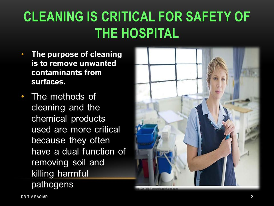 Cleaning is critical for safety of the hospital