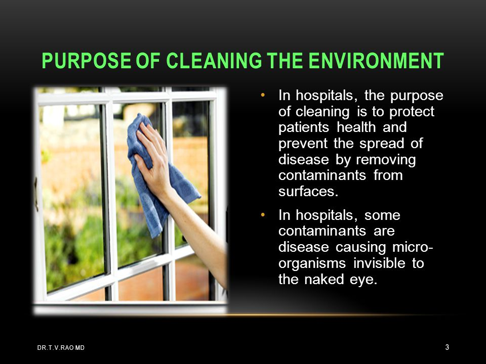Purpose of cleaning the environment