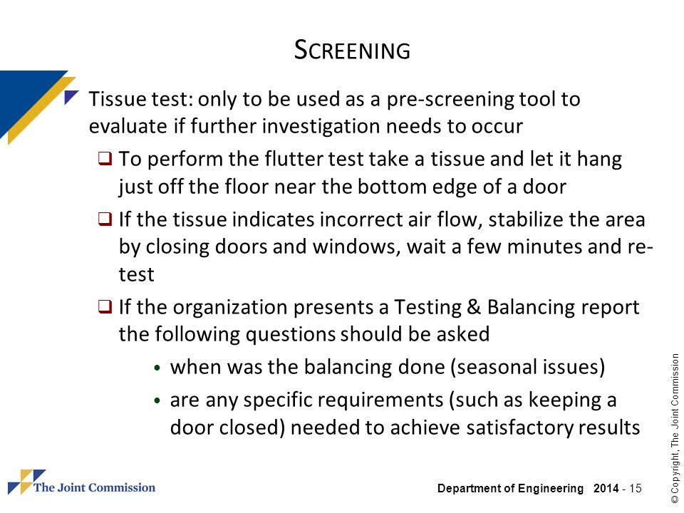 Screening Tissue test: only to be used as a pre-screening tool to evaluate if further investigation needs to occur.