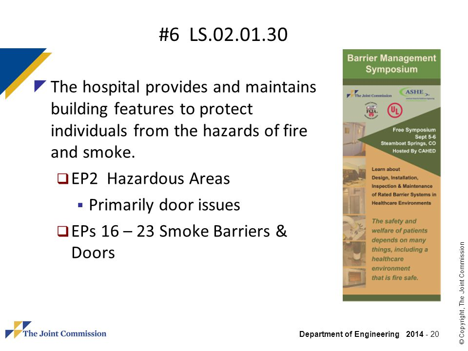#6 LS.02.01.30 The hospital provides and maintains building features to protect individuals from the hazards of fire and smoke.