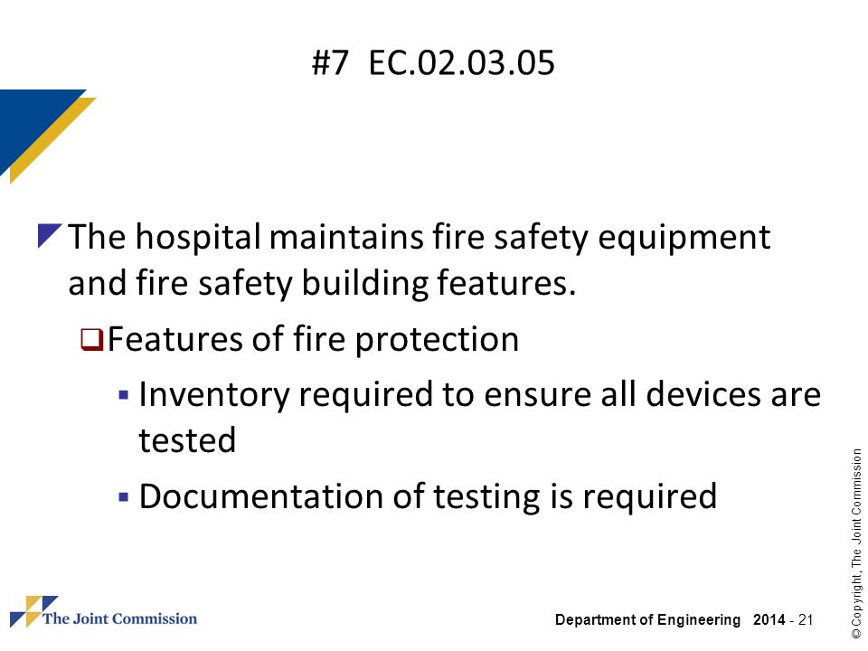 #7 EC The hospital maintains fire safety equipment and fire safety building features. Features of fire protection.