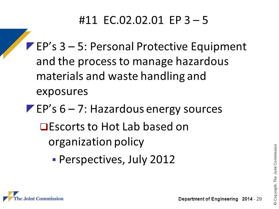 #11 EC.02.02.01 EP 3 – 5 EP's 3 – 5: Personal Protective Equipment and the process to manage hazardous materials and waste handling and exposures.
