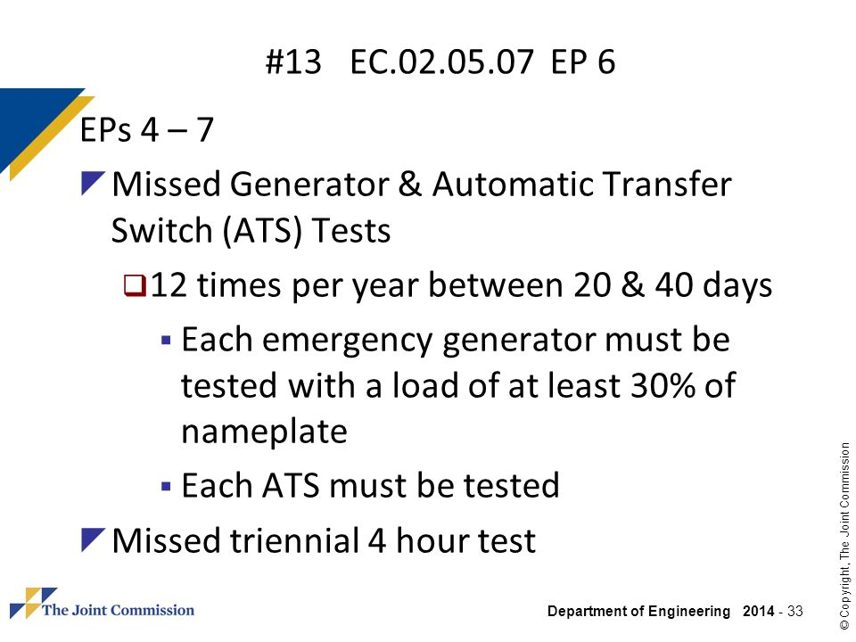 #13 EC EP 6 EPs 4 – 7. Missed Generator & Automatic Transfer Switch (ATS) Tests. 12 times per year between 20 & 40 days.