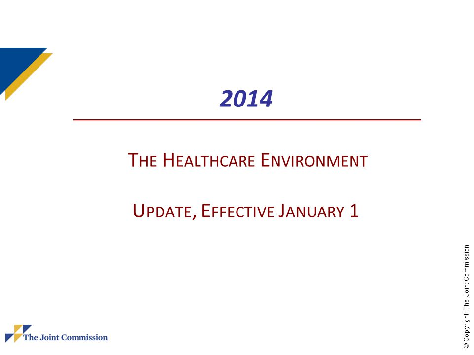 2014 The Healthcare Environment Update, Effective January 1